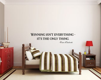 Winning isn't Everything, It's the Only Thing - Vinyl Quote - Wall Decal