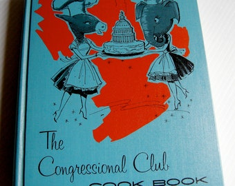 1960s Cook Book, Congressional Club in Washington   - Eat Red, Eat Blue