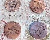 Penny Charm for your Pocket .. Includes 4 words .. like a worry stone .. hammered coin penny with custom phrase, date or name stamped on it