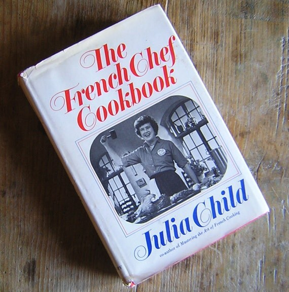 The French Chef Cookbook by Julia Child 1968 Hardcover Vintage Books