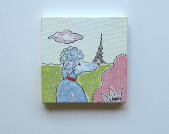 SALE, French Poodle and the Eiffel tower Painting, Original Acrylic on a mini canvas