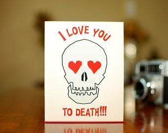 I Love You To Death Card with Skull & Hearts - 100% Recycled Paper