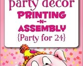 PARTY DÉCOR Printing & Assembly (Party for 24)