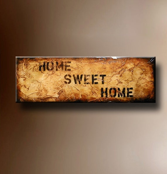 Home Sweet Home Sign -- 10 x 30 Original Textured Painting -- by Britt Hallowell