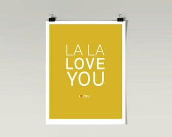 La La La Love You Yellow Typography Heart 8x10 Poster Print by Caramel Expressions