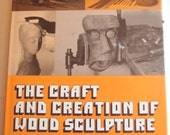 The Craft and Creation of Wood Sculpture by Cecil C. Carstenson
