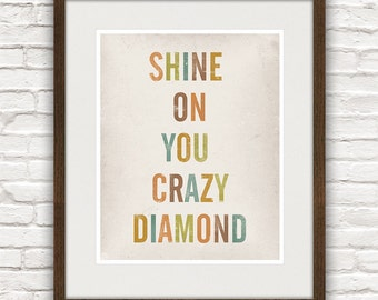 typography quote  typography  poster, song lyrics, typographic print, pink floyd, typography print, Shine on you crazy diamond A4 or 8x10