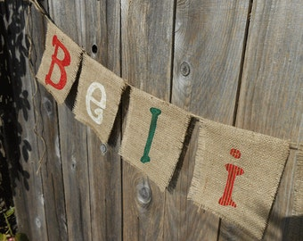 READY to SHIP Believe Burlap Christmas Banner/ Christmas Garland/ Christmas Card Prop/ Holiday Burlap Decoration
