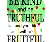 Be Kind and Be Truthful and your Life will be Fruitful decorative quote cute inspirational art nursery kid nature lover tree hugger green