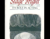 Stage Fright, Its Role in Acting - How to Understand it and How to Harness it in Theatrical Performance Vintage 1986 Instructional Book