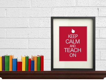 Keep calm and teach on, Teachers Gift, Co Worker Gift, Modern Wall Decor