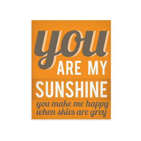 You Are My Sunshine Wall Art - You Make Me Happy When Skies Are - Typography Print - Typography Quote - Typographic Print - Orange Artwork