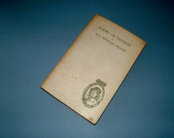 Antique Poetry Book - Poems of Passion by Ella Wheeler Wilcox 1908 Edition Edwardian Hardback