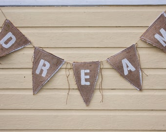 Upcycled DREAM Burlap Banner (with with white felt backing) Eco-Friendly Home or Baby Room Decor