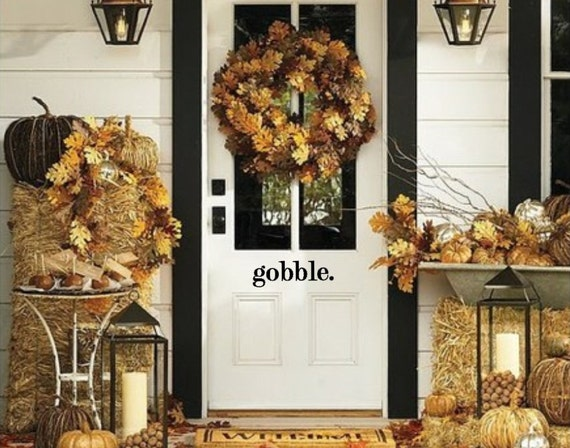 gobble. Thanksgiving front door decal. As featured on Kelle Hampton's blog, 'Enjoying the Small Things'