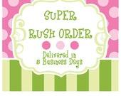 Super Rush Order