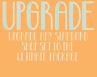 Upgrade to Ultimate Set - upgrade any shop set to ULTIMATE
