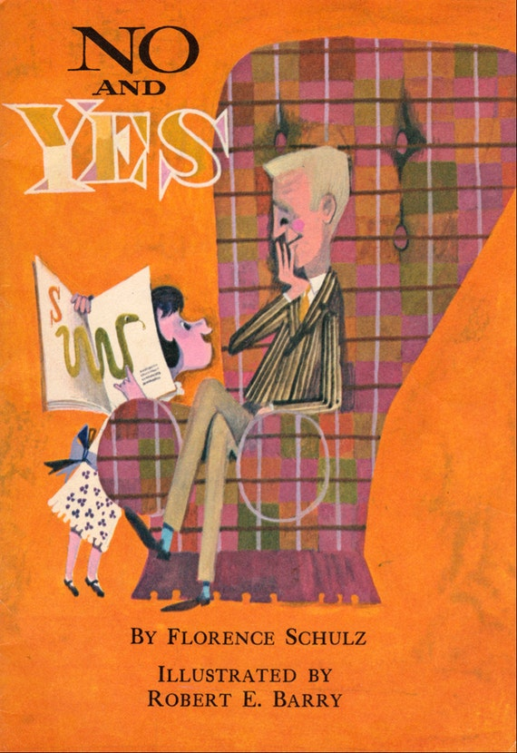 No and Yes by Florence Schulz, illustrated by Robert E. Barry