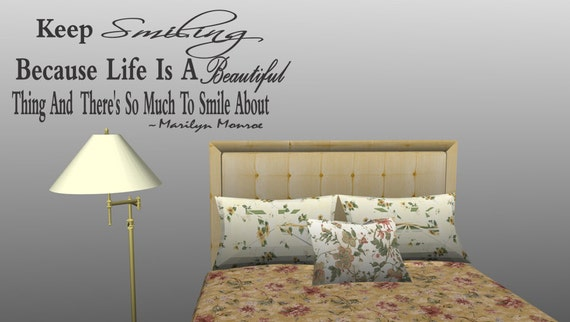 Keep Smiling Because Life Is - Vinyl Wall Quote Decal Wall Lettering Marilyn Monroe (f20)