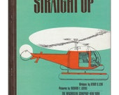 Vintage Book - Straight Up - Henry B. Lent, Richard E. Loehle - A book about helicopters
