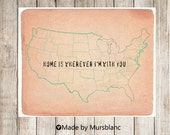 Home is wherever I'm with you - Typography Art Print - Printable - Travel, Wanderlust, Adventure, Maps, USA