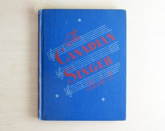 The Canadian Singer - 1940s Vintage Music Book - Illustrated Book - Red White & Blue - Back to School Glee Club - Music Education Song Book