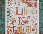"Life is Good 8.5x11"" art print"