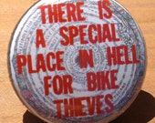 There is a special place in hell for bike thieves - button, magnet, or bottle opener