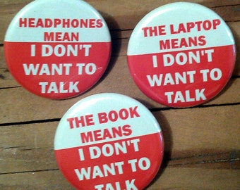 Leave Me Alone in Public I DON'T Want To Talk set of 3 - Buttons or Magnets
