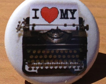 I love my Typewriter - Button, Magnet, or Bottle Opener