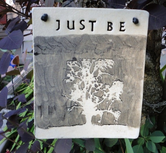 Just Be - ceramic clay sign