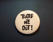 1980s BARF ME OUT Saying Slogan Vintage Button Pin