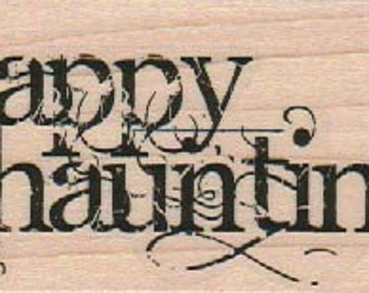 Halloween stamps    Happy Haunting   rubber stamps   wood mounted 18904