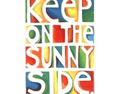 Inspirational Quote Art Print, Happy Saying, Colorful, Keep on the sunny side, Sun