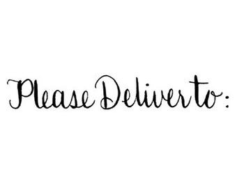 Please Deliver To calligraphy rubber stamp Costello