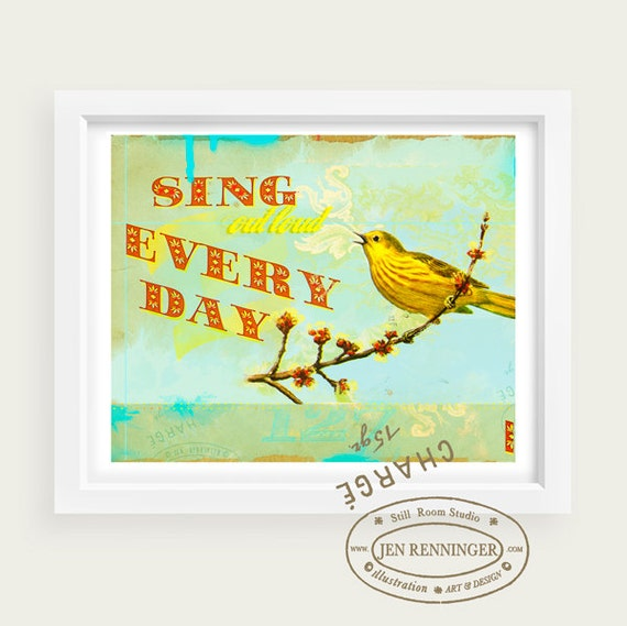 Sing Out loud Every Day - small print - wall art - typography print - inspirational quote for happy productive days