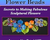 Lampwork Bead Tutorial - Secrets to Making Fabulous Sculptural Flowers