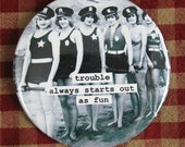 Funny friendship  Magnet. Trouble always start out as fun  3 inch mylar