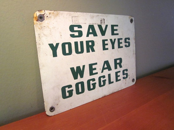 Vintage Save Your Eyes Wear Goggles Metal Sign