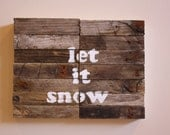 Let it Snow - Modern Industrial Design - Reclaimed Driftwood Artwork - Holiday Decor - Christmas Sign - Hand Painted - NestaHome