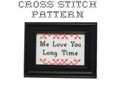DIY  Me Love You Long Time - .pdf Original Cross Stitch Pattern - Instant Download