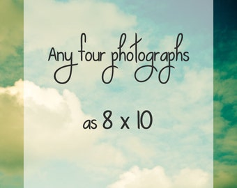 ANY four photographs as 8x10 . personalized. custom order. choose your photographs. select any 4 - Buy 3 get 1 Free