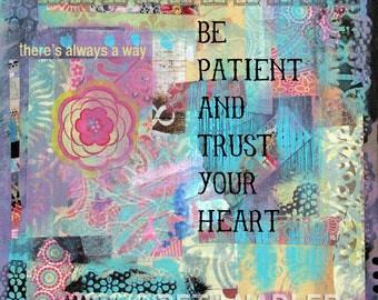 Trust Your Heart--Inspirational Print--Collage--Wall Art
