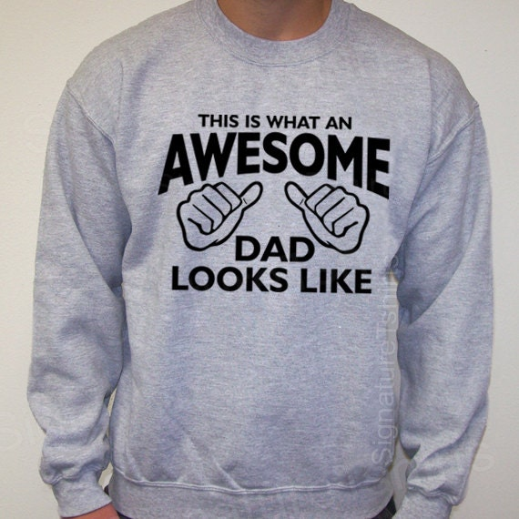 Awesome Dad This is what an daddy looks like Fathers Day Grey Mens Sweatshirt Crewneck 50/50 S, M, L, XL, 2XL Christmas gift