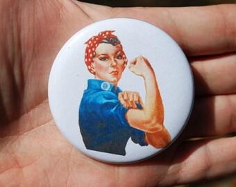 Rosie the Riveter Feminist Button / Badge or Magnet