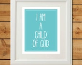 I Am A Child of God - Printable Art - Nursery Art in Aqua