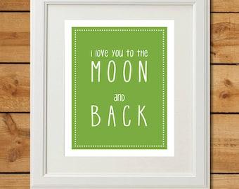 I Love You To The Moon and Back Sign - Green Nursery Print - Printable Art Print - Baby Boy Nursery Wall Art - Kids Room Art