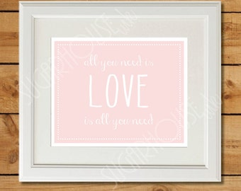 All You Need Is Love - Printable Art - Instant Download - Baby Pink