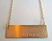"""Gold Necklace - Modern Plate """"blessed"""" 14kgf"""