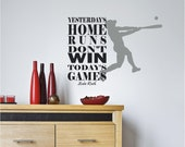 Yesterdays Home Runs Game Baseball Babe Ruth Vinyl Decor Wall Subway art Lettering Words Quotes Decals Art Custom Willow Creek Signs